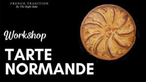 Tarte Normande workshop – 9th may 2020 – 10.00am-12.00am